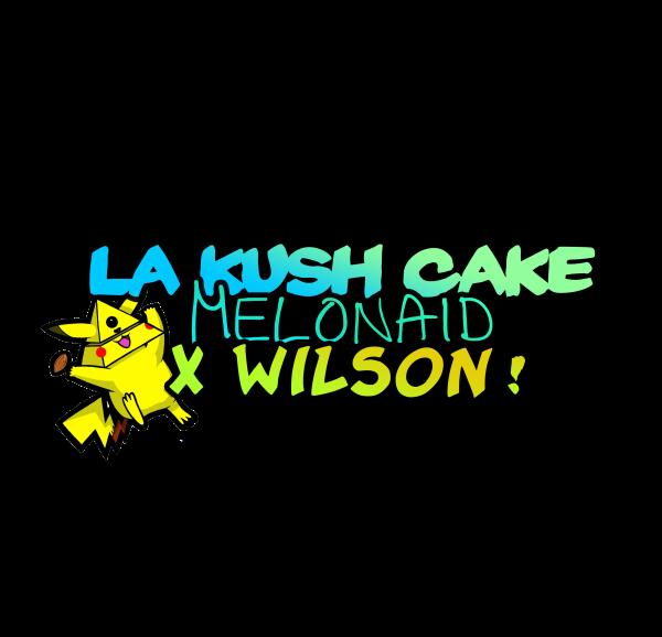 LA Kush Cake Melonaid x Wilson!