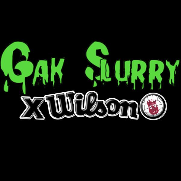 GAK Slurry X Wilson!
