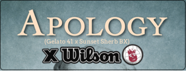 Apology (Gelato 41 X Sunset Sherb BX X Wilson)