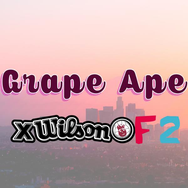 Grape Ape X Wilson F2