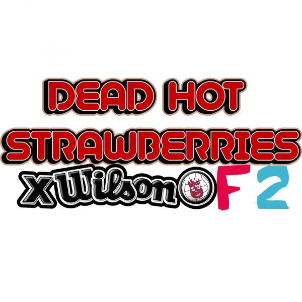 Dead Hot Strawberries X Wilson