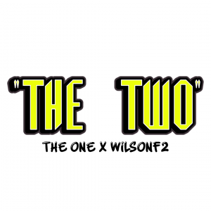 """""""THE TWO"""" The One X Wilson"""