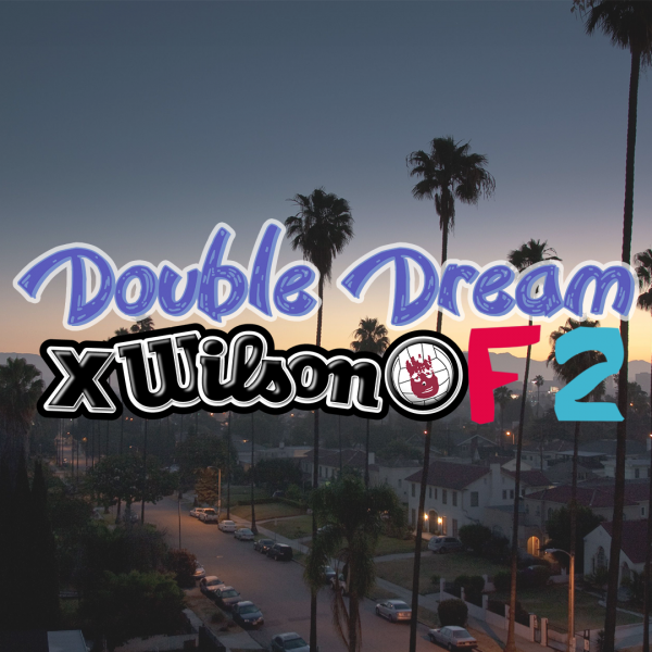 Double Dream (Blue Dream X Dream Star) X Wilson