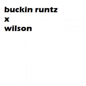 Buckin Runtz x Wilson