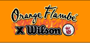 Orange Flambé X Wilson
